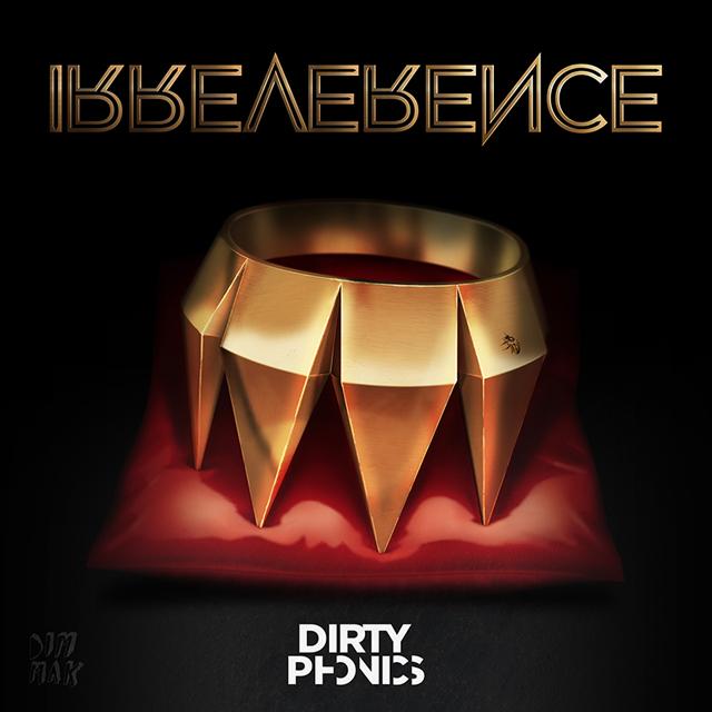 Dirtyphonics - Irreverence