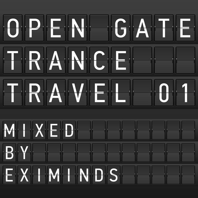 Open Gate Trance Travel (Mixed By Eximinds, Rave Channel, Abstract Vision) (2013)