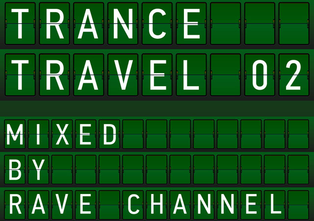 Open Gate Trance Travel 02 mixed by Rave CHannel