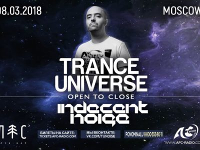 Indecent Noise at Trance Universe, Москва, 08.03.18